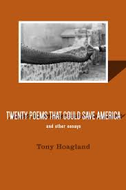 review twenty poems that could save america and other essays twenty poems that could save america and other essays by tony hoagland