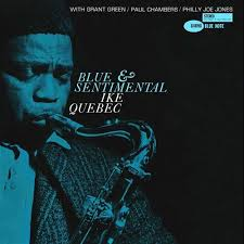 <b>Ike Quebec Blue</b> & Sentimental (Blue Note 1961) | FLOPHOUSE