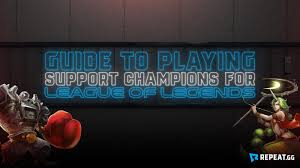 <b>League</b> of Legends Guide to Playing As <b>Support</b> Champion ...