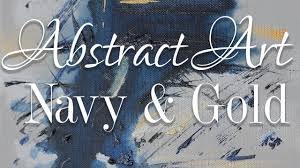 Navy & <b>Gold Abstract</b> Art Tutorial - YouTube