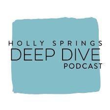 Holly Springs Deep Dive