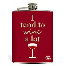 Buy Designer Hip Flask 7 Oz - Nutcase - <b>I Tend to Wine</b> A Lot Online ...