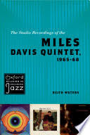 The Studio Recordings of the <b>Miles Davis Quintet</b>, 1965-68 - Keith ...