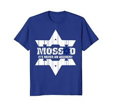 <b>2018 Hot sale</b> Fashion Mossad - It's Never An Accident <b>T</b>-<b>Shirt</b> Israel ...