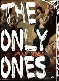 The <b>Only Ones</b>: Dibbell, Carola: 9781937512279: Amazon.com: Books