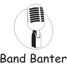 """The Band Banter"" Talk Show"