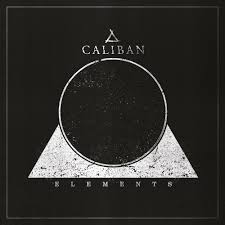 <b>Caliban</b> - <b>Elements</b> Lyrics and Tracklist | Genius