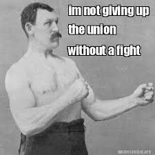 Meme Creator - im not giving up the union without a fight Meme ... via Relatably.com