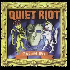 <b>Quiet Riot</b> – <b>Alive</b> And Well Lyrics | Genius Lyrics