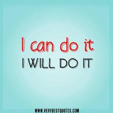I Can Do It Quotes. QuotesGram via Relatably.com