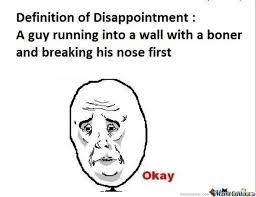 Disappointed Memes. Best Collection of Funny Disappointed Pictures via Relatably.com