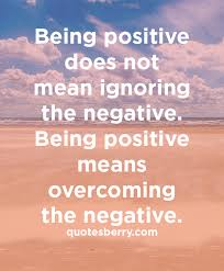 Being positive does not mean ignoring the... | QuotesBerry: Tumblr ... via Relatably.com