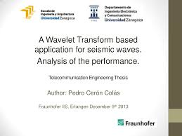 s transform thesis FAMU Online Presentation in the Franhoufer IIS about my thesis A wavelet transfo SlideShare
