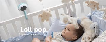 Lollipop <b>Smart Baby Monitor</b> - A Revolutionary Baby Caring System