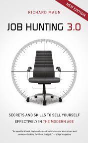 job hunting secrets and skills to sell yourself effectively job hunting 3 0 secrets and skills to sell yourself effectively in the modern age amazon co uk richard maun 9789814361118 books
