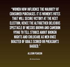 Women now influence the majority of consumer purchases. It is ...