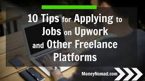 tips for applying to jobs on upwork and other lance 10 tips for applying to jobs on upwork and other lance platforms