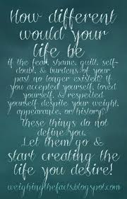 How different would your life be if the fear, shame, guilt, self ...