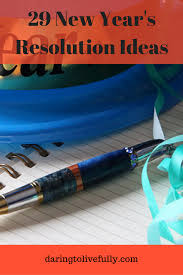 new year s resolution ideas make this your best year ever new year s resolution ideas