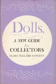 clara hallard fawcett dolls a guide for collectors