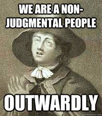 We are a non-judgmental people outwardly - Quaker Problems - quickmeme via Relatably.com