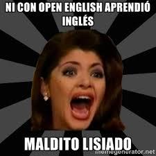 Ni con Open English aprendió inglés Maldito lisiado - SORAYA ... via Relatably.com
