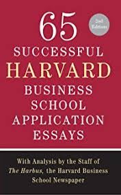 mba admissions strategy  from profile building to essay writing      successful harvard business school application essays  second edition  with analysis by the staff