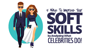 5 ways to improve your soft skills by analyzing what celebrities do