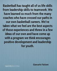 giancarlo falcioni quotes quotehd basketball has taught all of us life skills from leadership skills to teamwork we have
