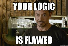 Your logic Is flawed - ironman - quickmeme via Relatably.com