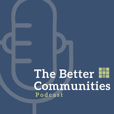 The Better Communities Podcast
