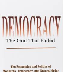 democracy the god that failed institute