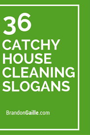 17 best ideas about house cleaning services 36 catchy house cleaning slogans