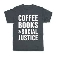 <b>Coffee Books</b> & Social Justice T-<b>Shirt</b> | LookHUMAN