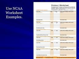 NCAA & NAIA Eligibility Informational Meeting. Information and ...Use NCAA Worksheet Examples.