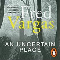 An <b>Uncertain Place</b> Audiobook | <b>Fred Vargas</b> | Audible.com.au