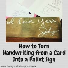 How to Turn <b>Handwriting</b> Into a Pallet Sign - Honeysuckle Footprints ...