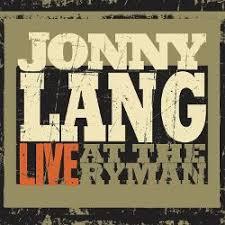 <b>Live at</b> the Ryman - Jonny <b>Lang</b>   Songs, Reviews, Credits   AllMusic