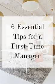 best images about career tips interview 6 essential tips for a first time manager