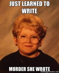 Just Learned to write Murder she wrote - 60 Year-Old Girl | Meme ... via Relatably.com