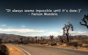 Image result for it always seems impossible until it's done