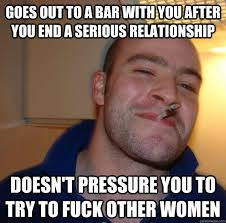 Goes out to a bar with you after you end a serious relationship ... via Relatably.com