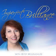 Imperfect Brilliance with Betsy McLoughlin