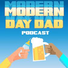 Modern Day Dad Podcast