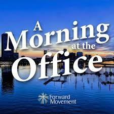 A Morning at the Office - an Episcopal Morning Prayer Podcast