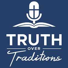 Truth Over Traditions