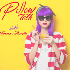 Pillow Talk with Emma Austin