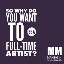 when to quit your day job and become a full time artist when do you know you that you are ready to quit your day job to become a full time artist