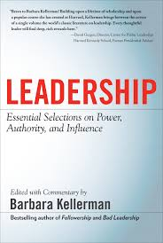 barbara kellerman books leadership essential selections on power authority and influence editor