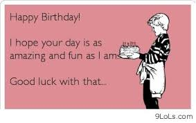 Sister Birthday Funny on Pinterest | Funny Birthday Quotes, Funny ... via Relatably.com